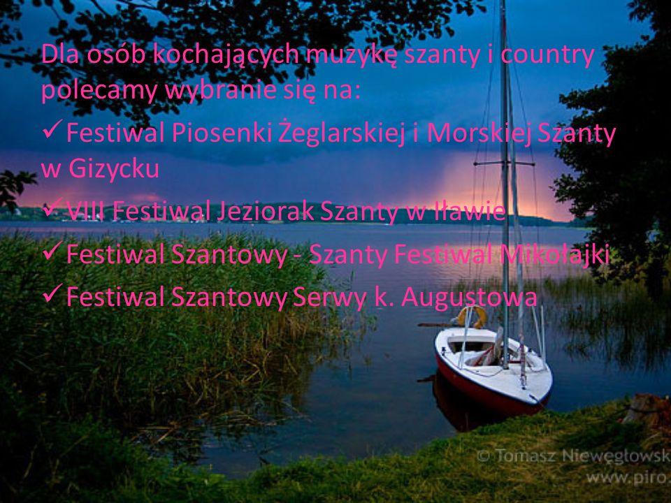 Dla osób kochających muzykę szanty i country polecamy wybranie się na: