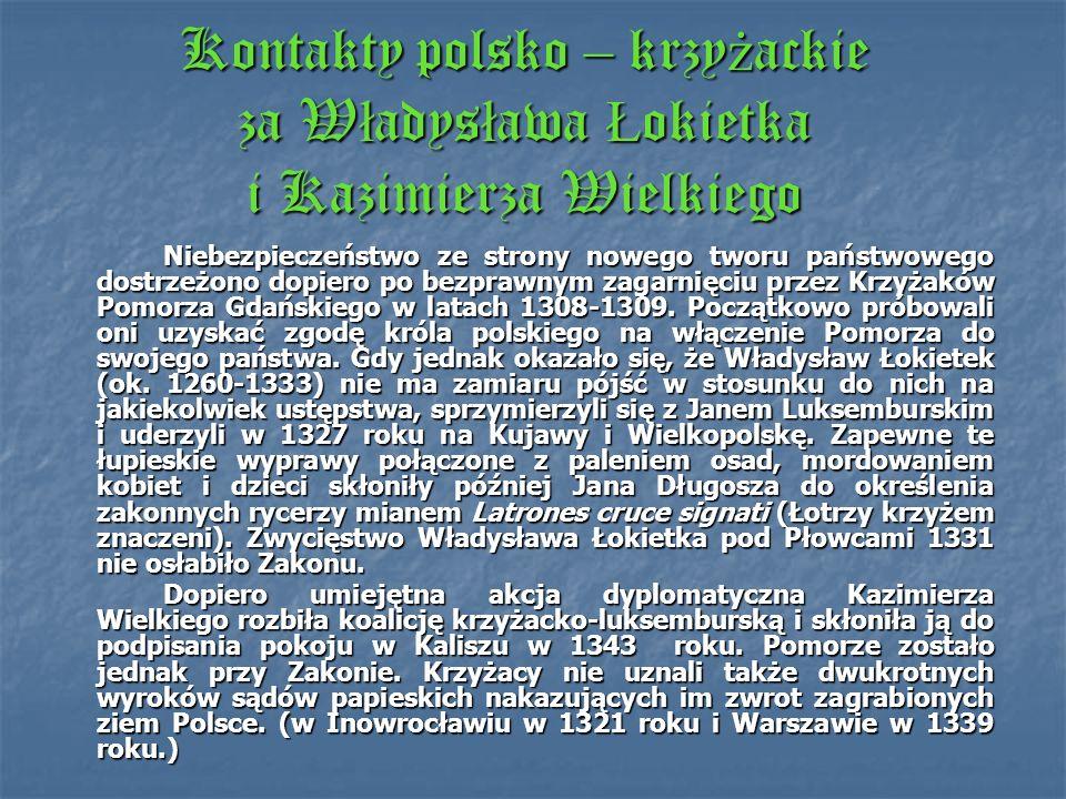 Kontakty polsko – krzyżackie za Władysława Łokietka i Kazimierza Wielkiego