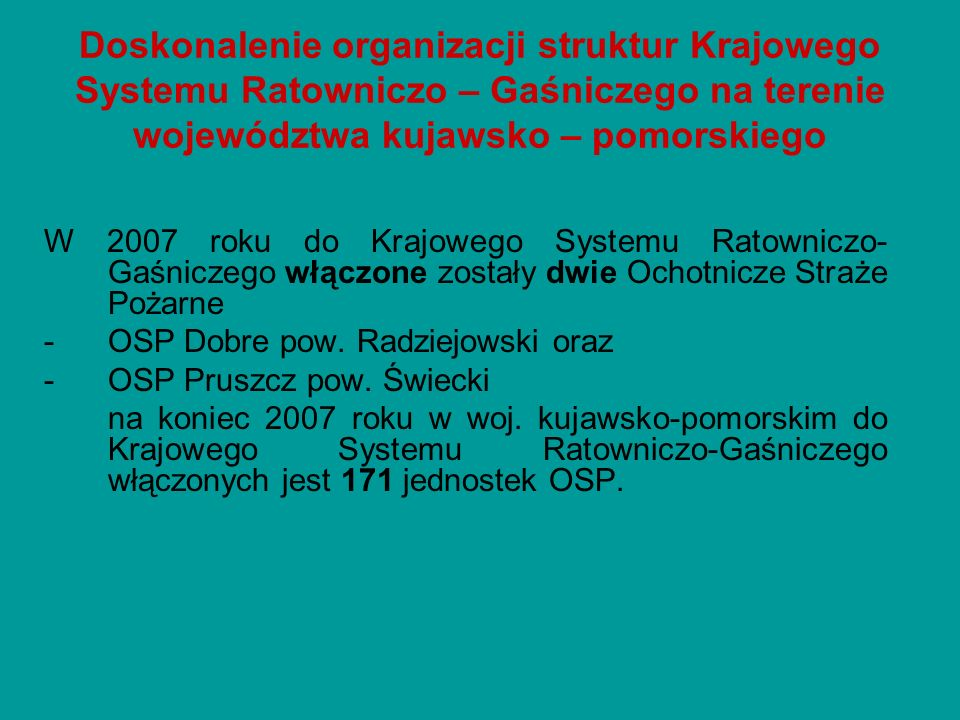 Doskonalenie organizacji struktur Krajowego Systemu Ratowniczo – Gaśniczego na terenie województwa kujawsko – pomorskiego