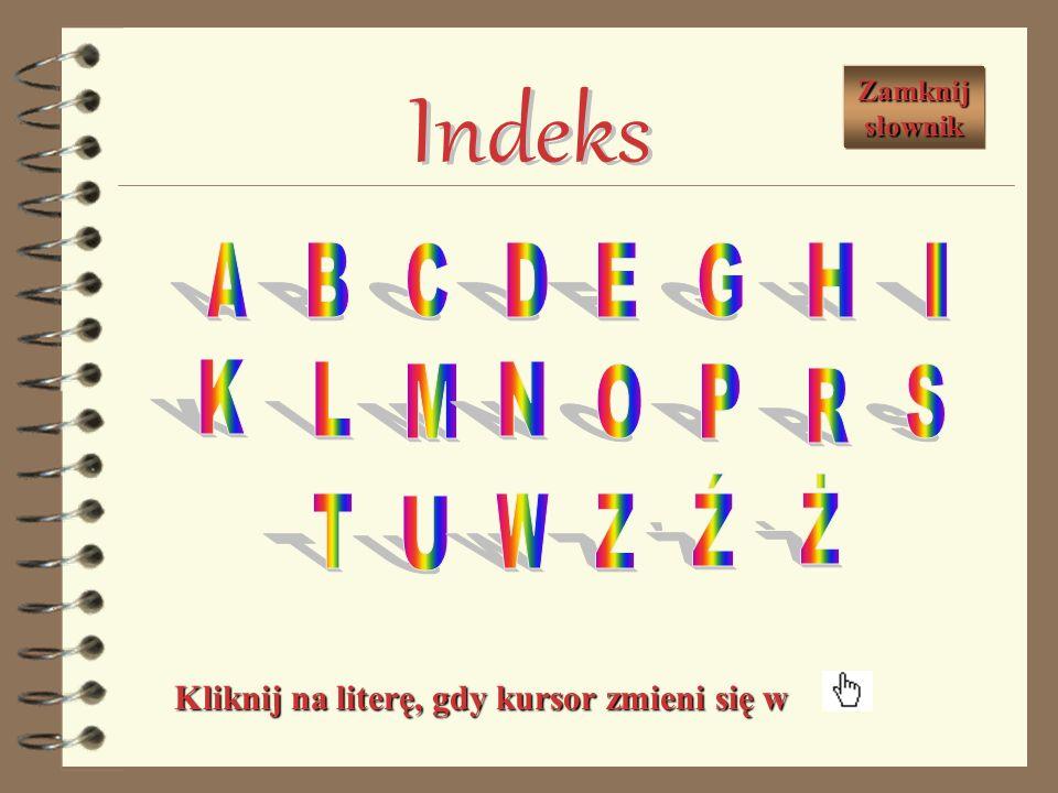 Indeks A B C D E G H I K L M N O P R S Ź Ż T U W Z