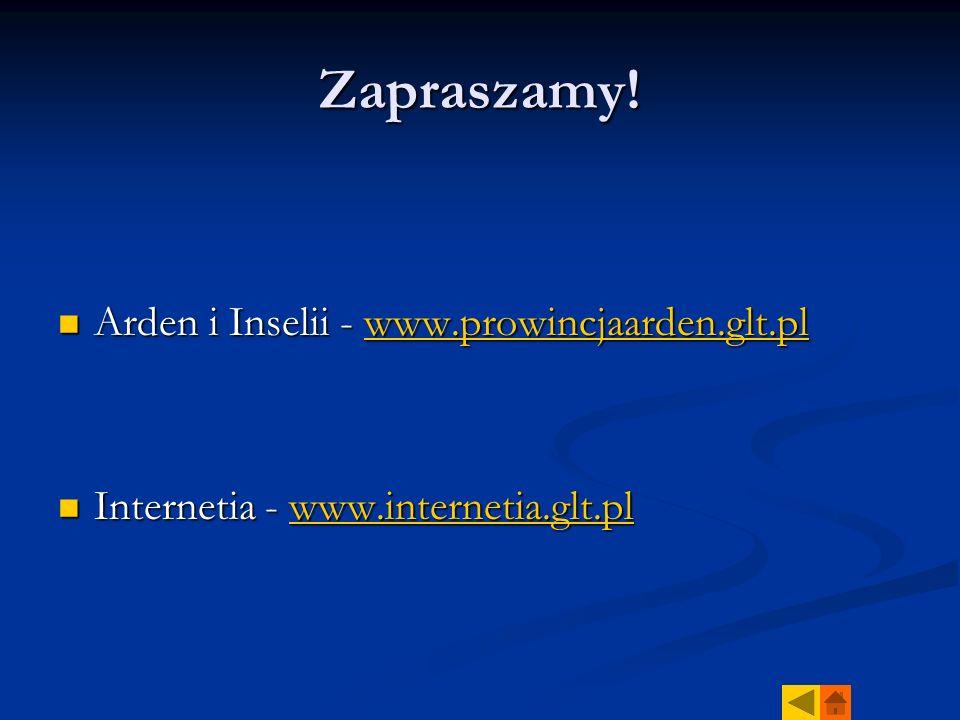 Zapraszamy! Arden i Inselii - www.prowincjaarden.glt.pl