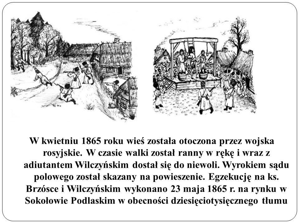 W kwietniu 1865 roku wieś została otoczona przez wojska rosyjskie
