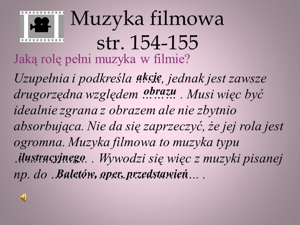 Muzyka filmowa str. 154-155 Jaką rolę pełni muzyka w filmie