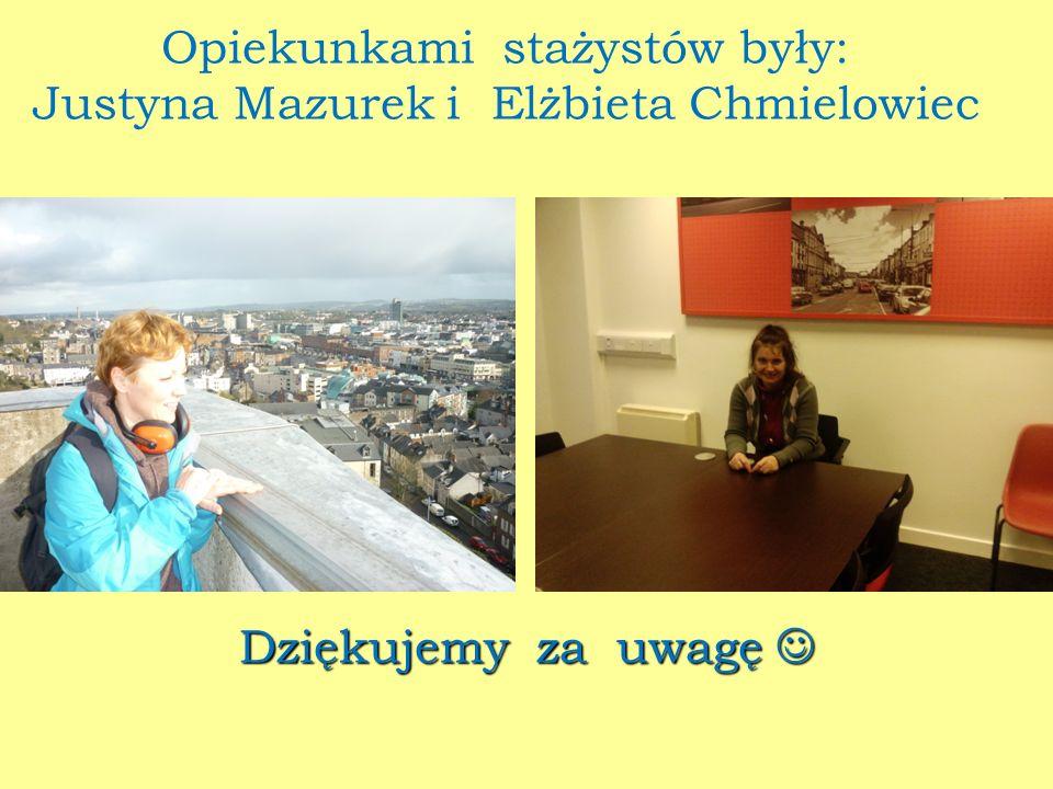 Opiekunkami stażystów były: Justyna Mazurek i Elżbieta Chmielowiec