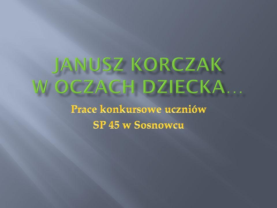Janusz Korczak w oczach dziecka…