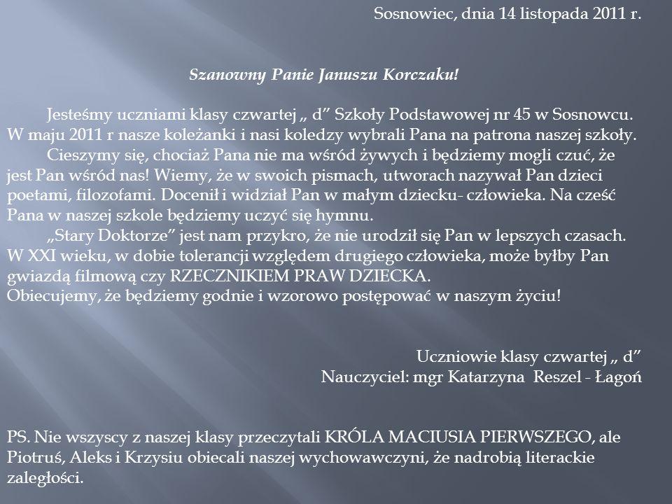 Szanowny Panie Januszu Korczaku!
