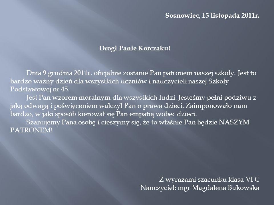 Sosnowiec, 15 listopada 2011r. Drogi Panie Korczaku!