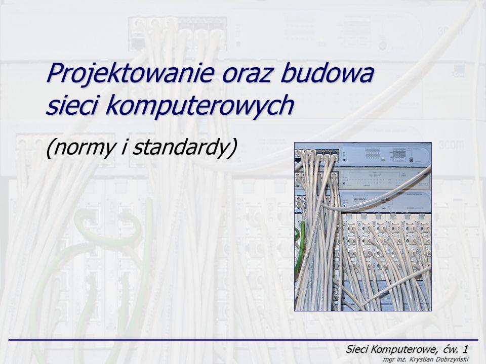 Projektowanie oraz budowa sieci komputerowych