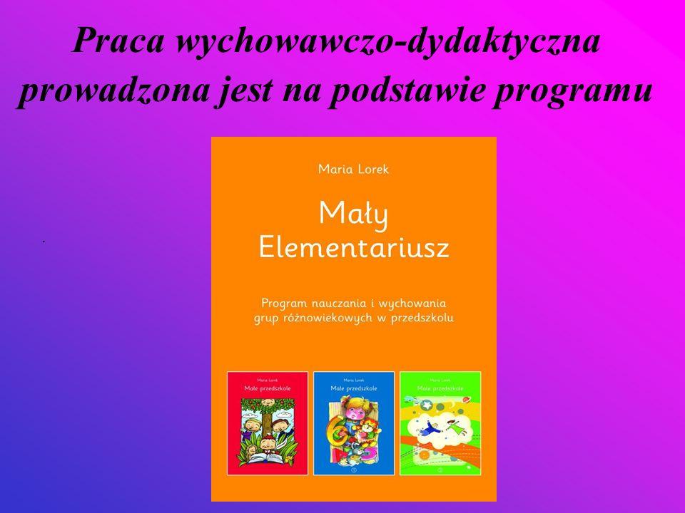 Praca wychowawczo-dydaktyczna prowadzona jest na podstawie programu