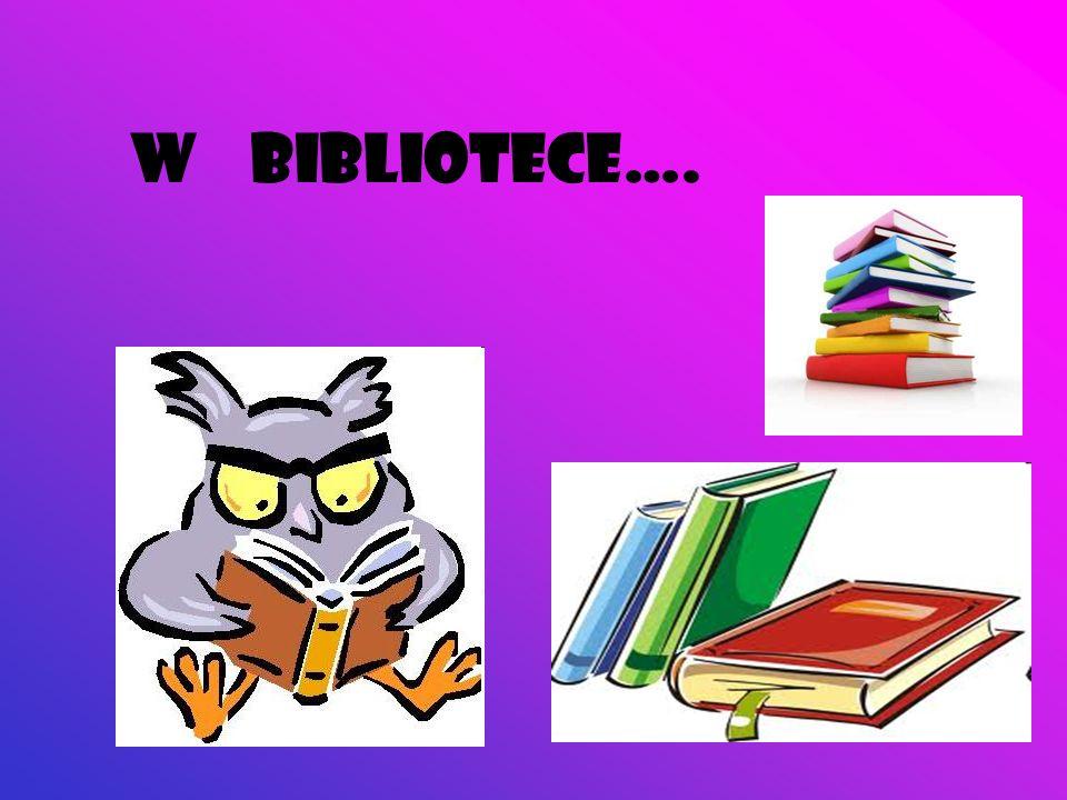 W bibliotece….
