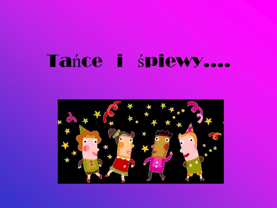 Tańce i śpiewy….