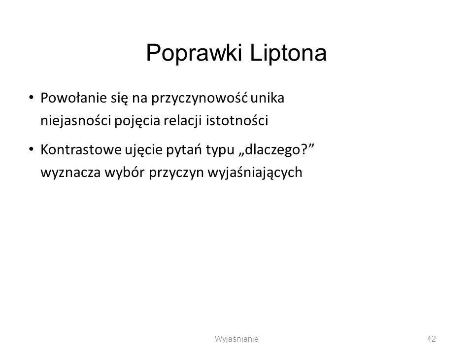 Poprawki Liptona Powołanie się na przyczynowość unika niejasności pojęcia relacji istotności.