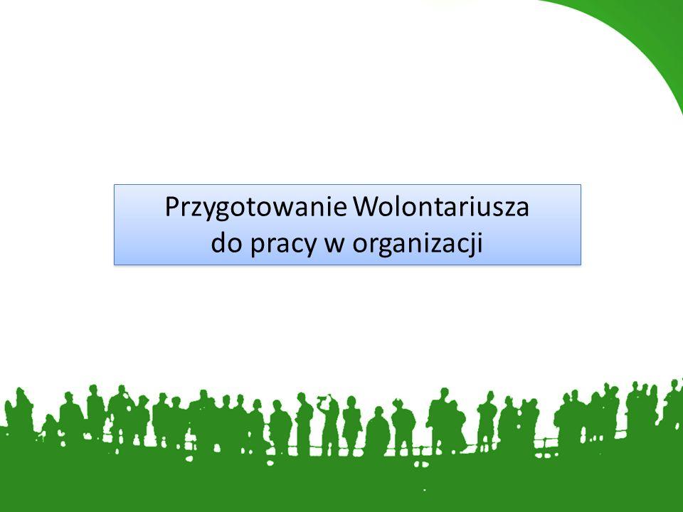 Przygotowanie Wolontariusza do pracy w organizacji