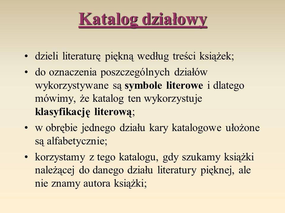 Katalog działowy dzieli literaturę piękną według treści książek;