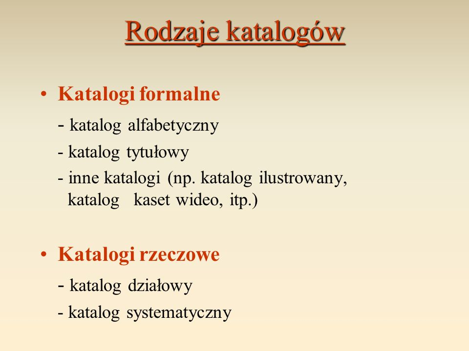 Rodzaje katalogów Katalogi formalne - katalog alfabetyczny