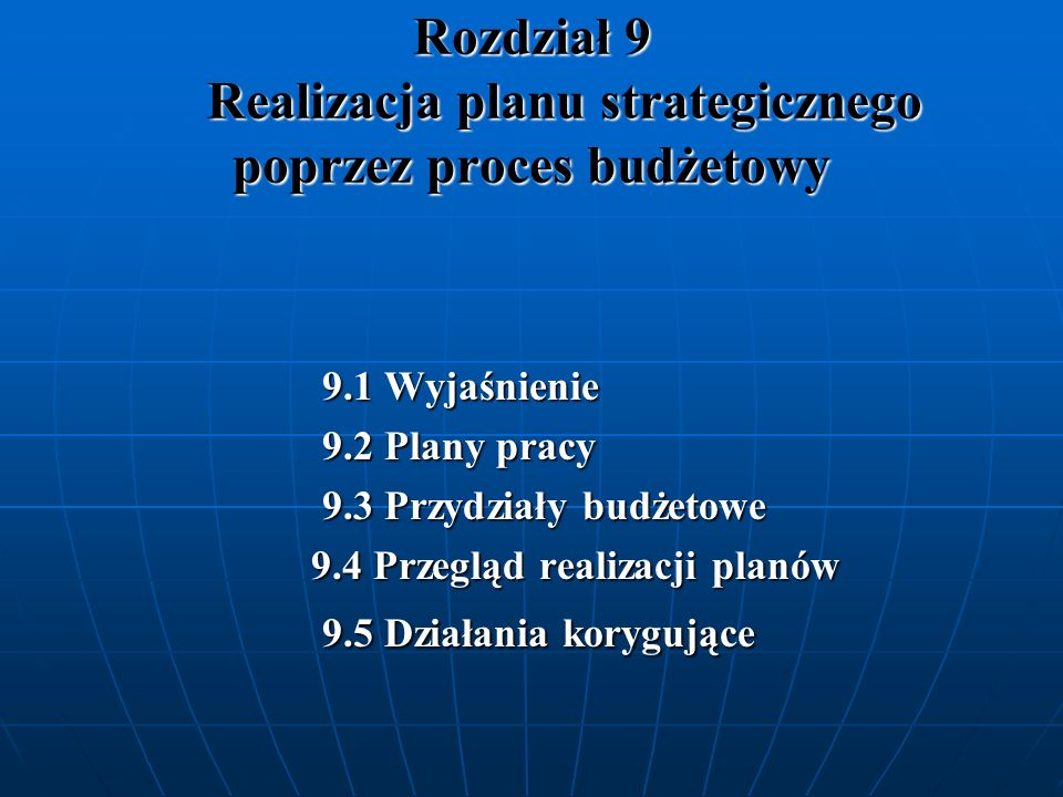 Rozdział 9 Realizacja planu strategicznego poprzez proces budżetowy