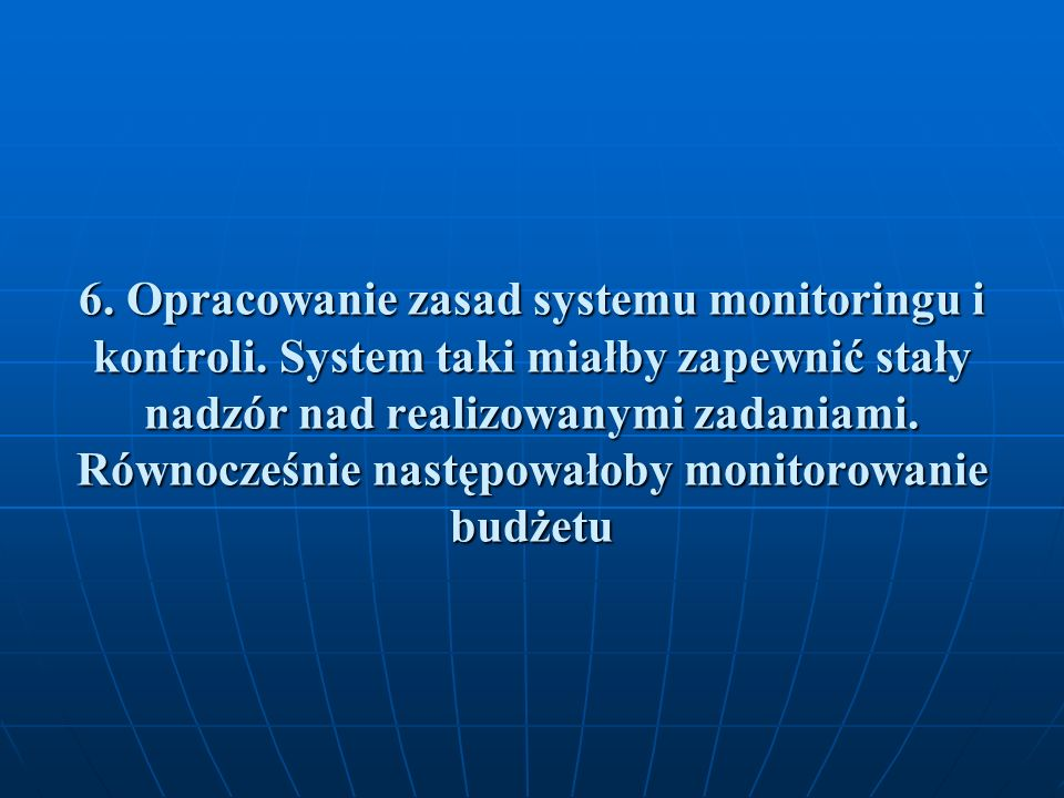 6. Opracowanie zasad systemu monitoringu i kontroli