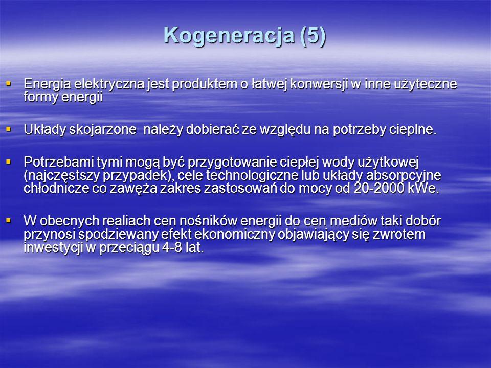 Kogeneracja (5) Energia elektryczna jest produktem o łatwej konwersji w inne użyteczne formy energii.