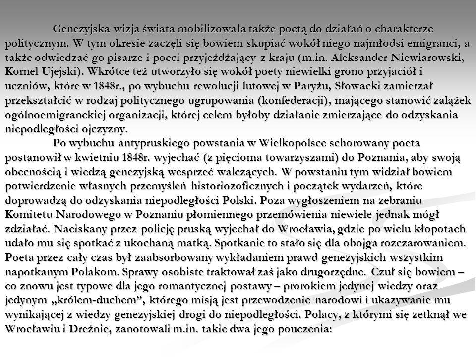 Genezyjska wizja świata mobilizowała także poetą do działań o charakterze politycznym.