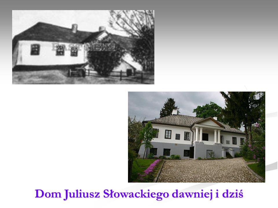 Dom Juliusz Słowackiego dawniej i dziś
