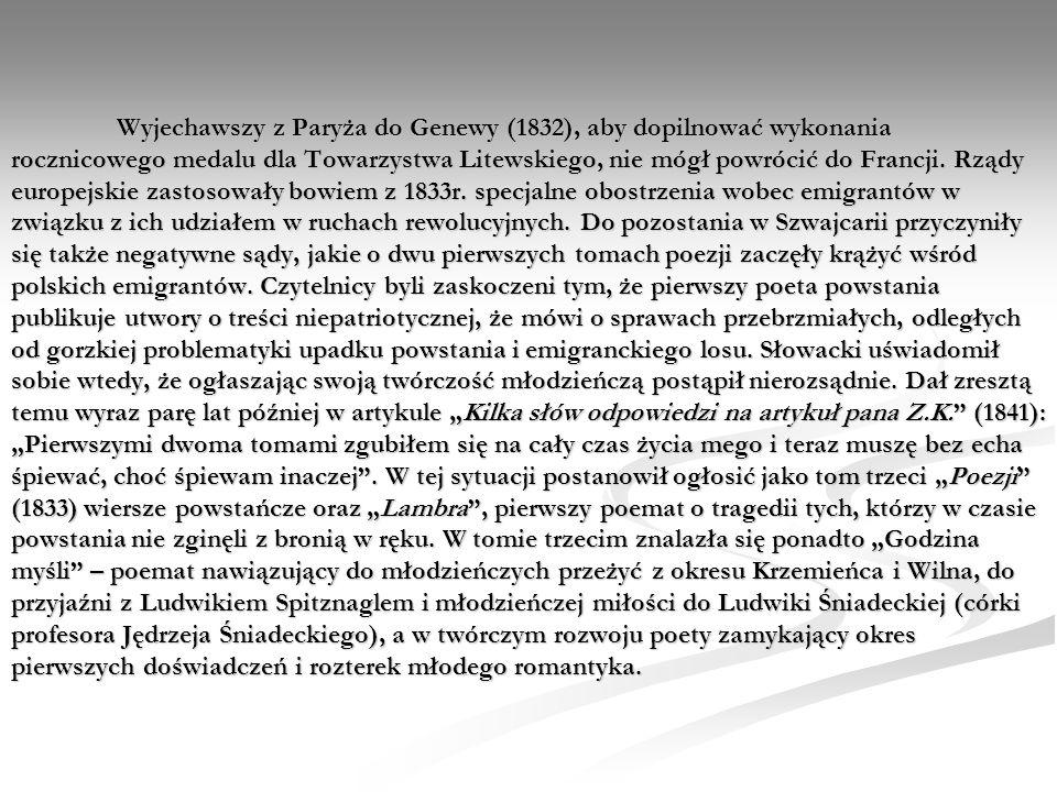 Wyjechawszy z Paryża do Genewy (1832), aby dopilnować wykonania rocznicowego medalu dla Towarzystwa Litewskiego, nie mógł powrócić do Francji.