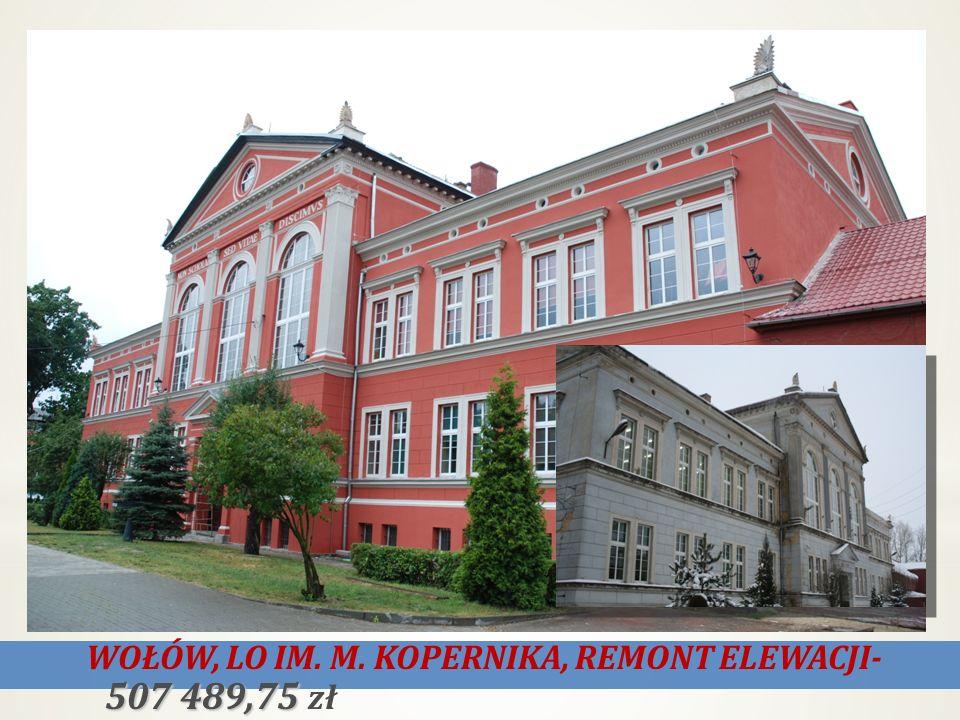 WOŁÓW, LO IM. M. KOPERNIKA, REMONT ELEWACJI- 507 489,75 zł