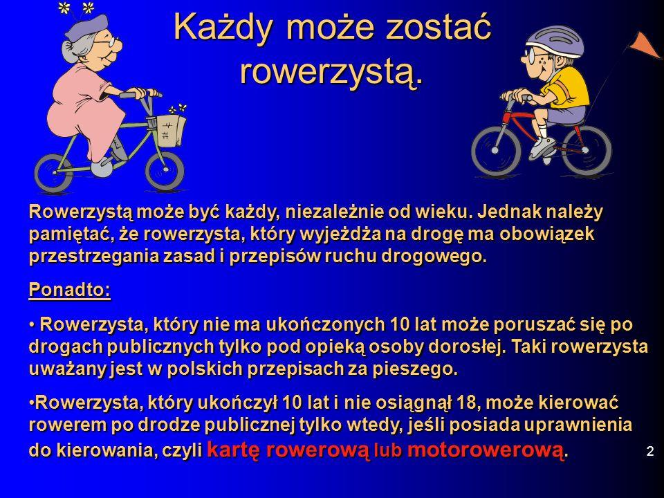 Każdy może zostać rowerzystą.