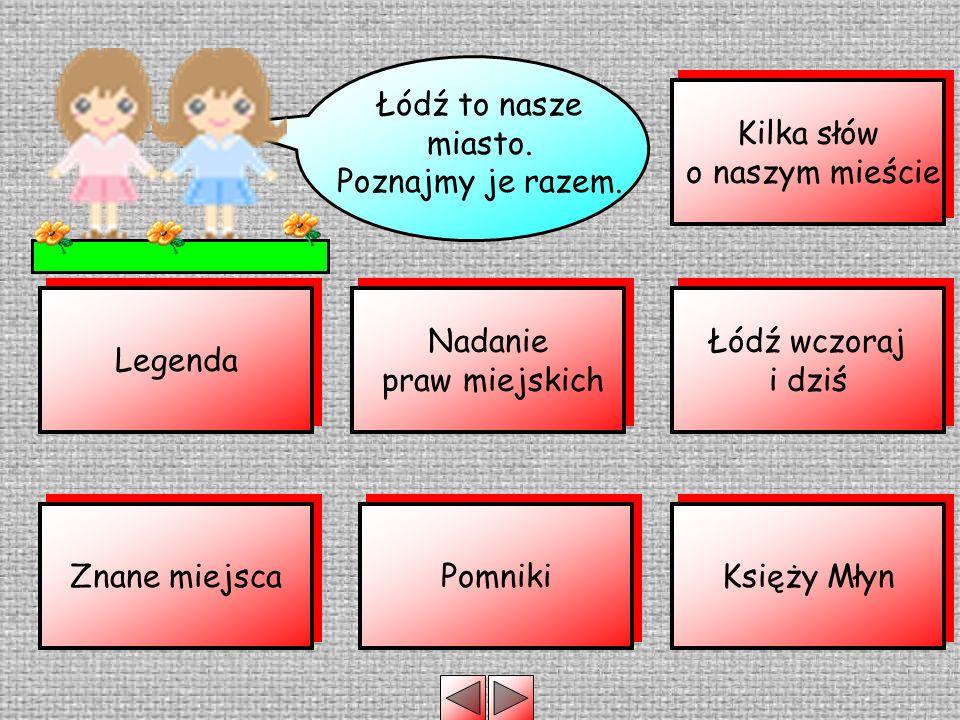 Łódź to nasze miasto. Poznajmy je razem. Kilka słów o naszym mieście