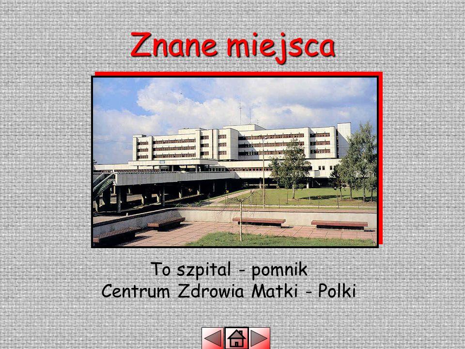 To szpital - pomnik Centrum Zdrowia Matki - Polki