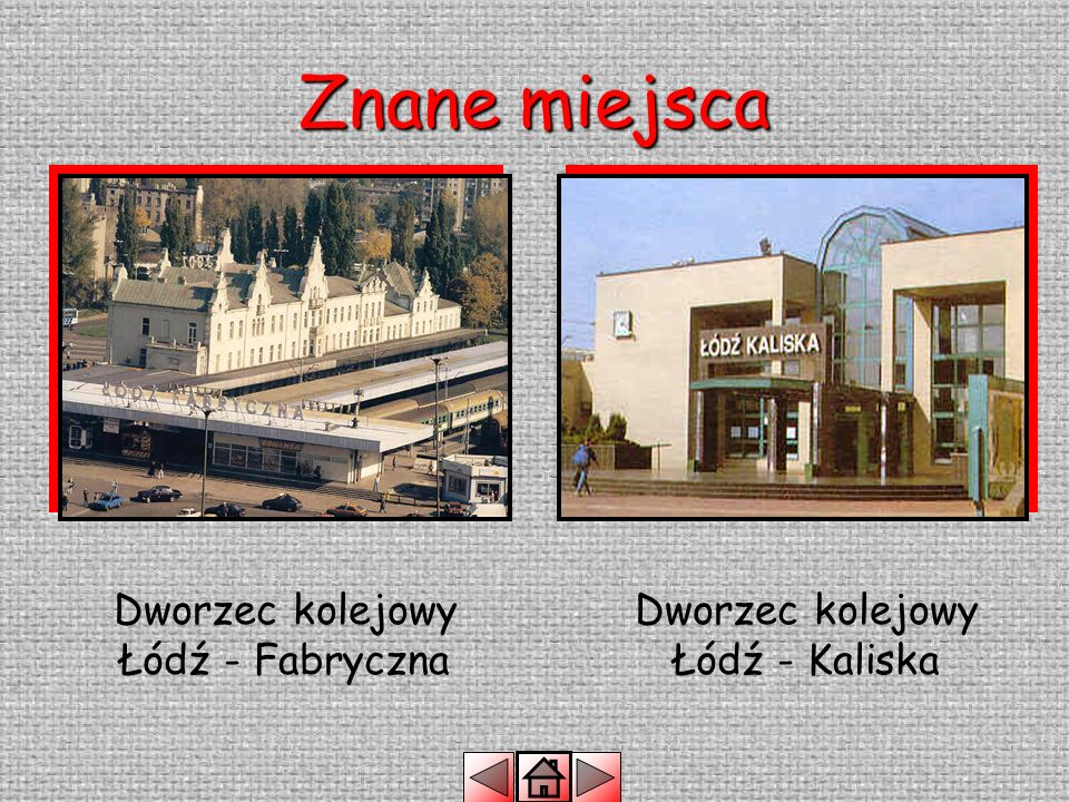 Znane miejsca Dworzec kolejowy Łódź - Fabryczna