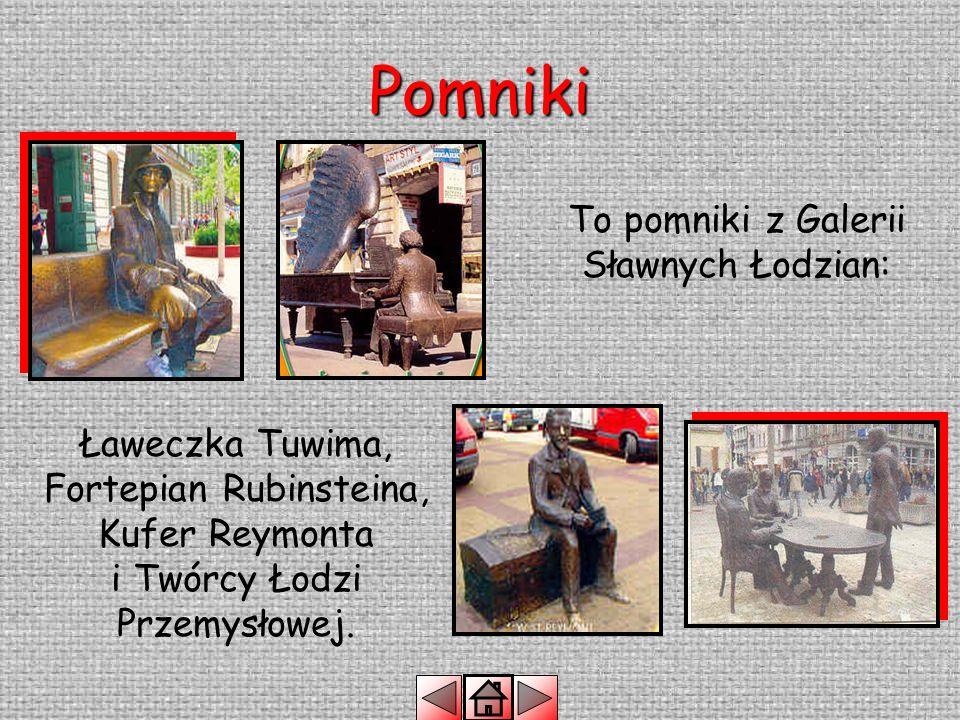 To pomniki z Galerii Sławnych Łodzian:
