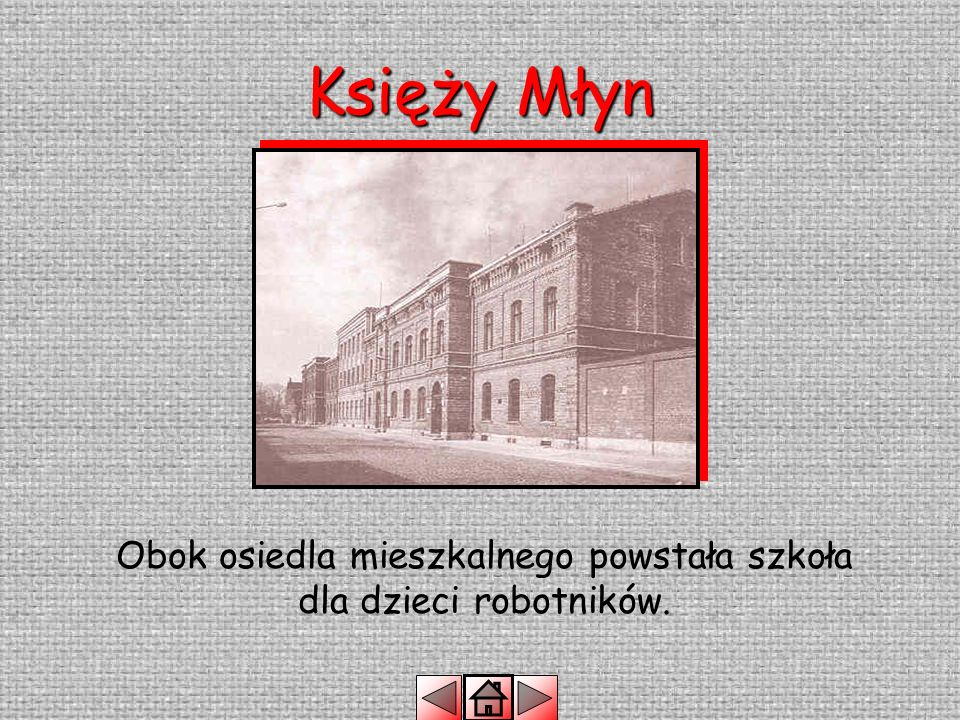 Obok osiedla mieszkalnego powstała szkoła dla dzieci robotników.