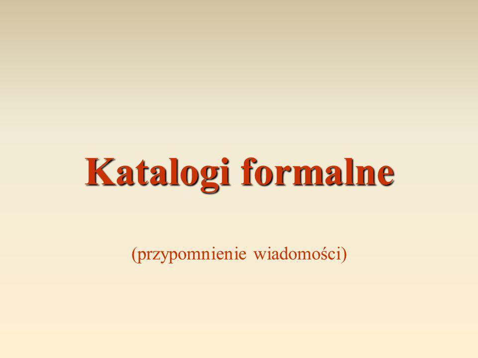 Katalogi formalne (przypomnienie wiadomości)