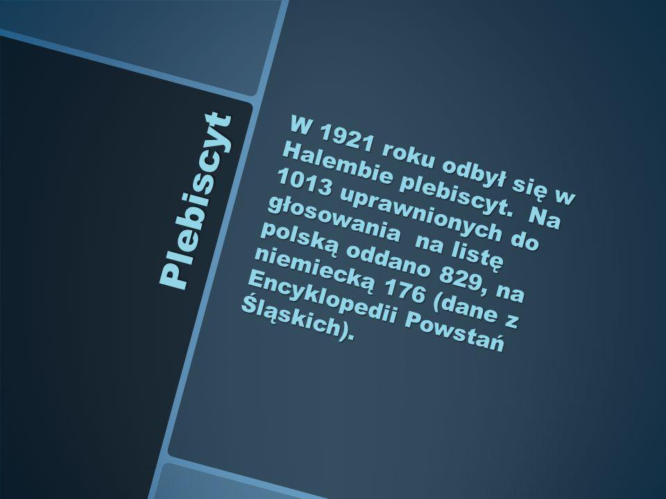 W 1921 roku odbył się w Halembie plebiscyt