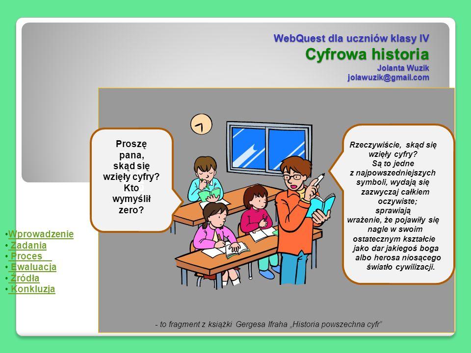 WebQuest dla uczniów klasy IV Cyfrowa historia Jolanta Wuzik jolawuzik@gmail.com