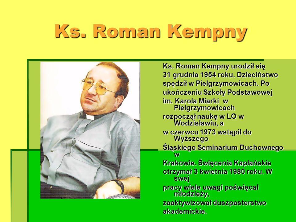 Ks. Roman Kempny Ks. Roman Kempny urodził się