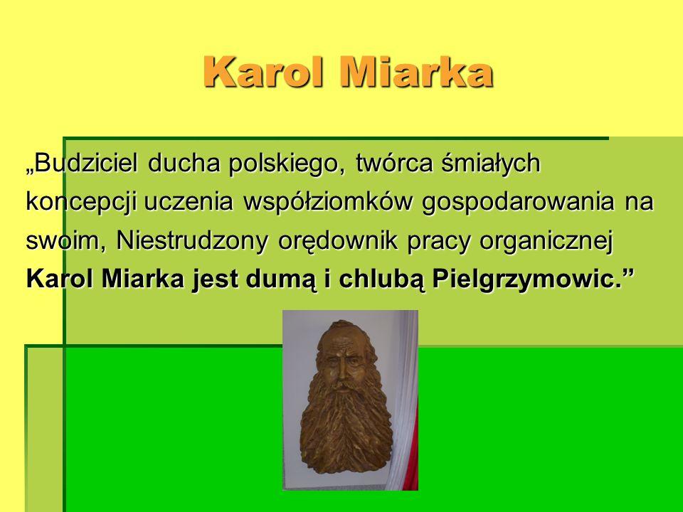 """Karol Miarka """"Budziciel ducha polskiego, twórca śmiałych"""