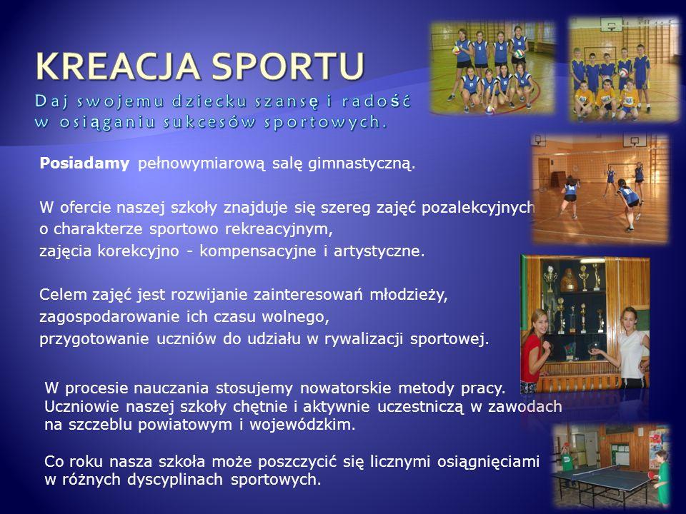 KREACJA SPORTU Daj swojemu dziecku szansę i radość w osiąganiu sukcesów sportowych.