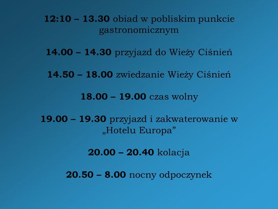 12:10 – 13. 30 obiad w pobliskim punkcie gastronomicznym 14. 00 – 14
