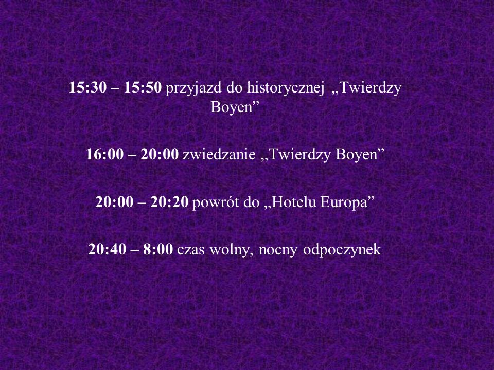 """15:30 – 15:50 przyjazd do historycznej """"Twierdzy Boyen"""