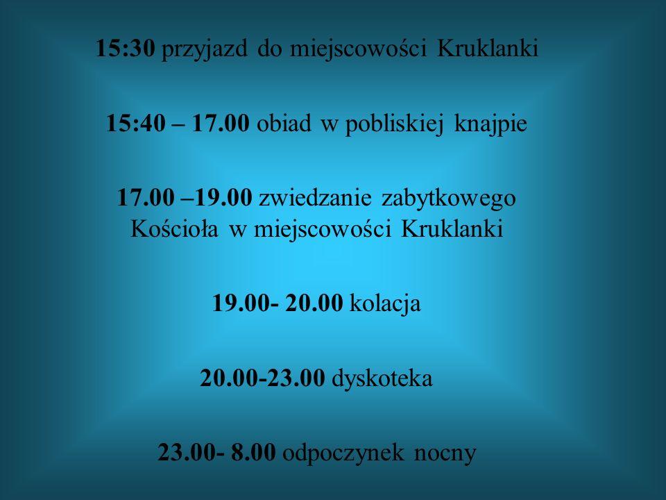 15:30 przyjazd do miejscowości Kruklanki