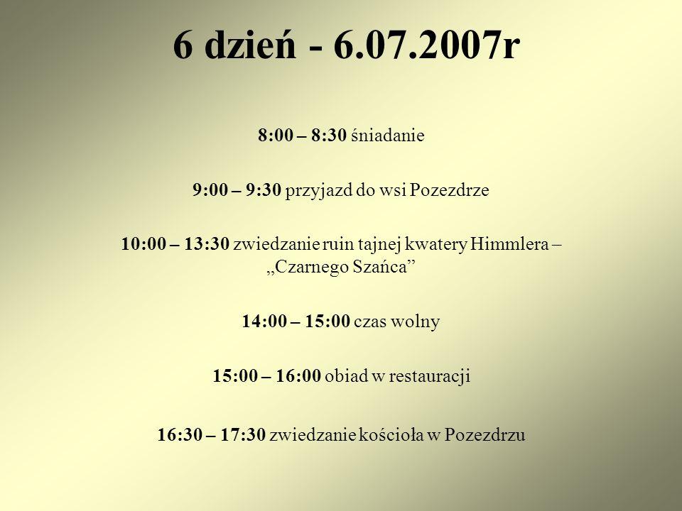 6 dzień - 6.07.2007r 8:00 – 8:30 śniadanie. 9:00 – 9:30 przyjazd do wsi Pozezdrze.