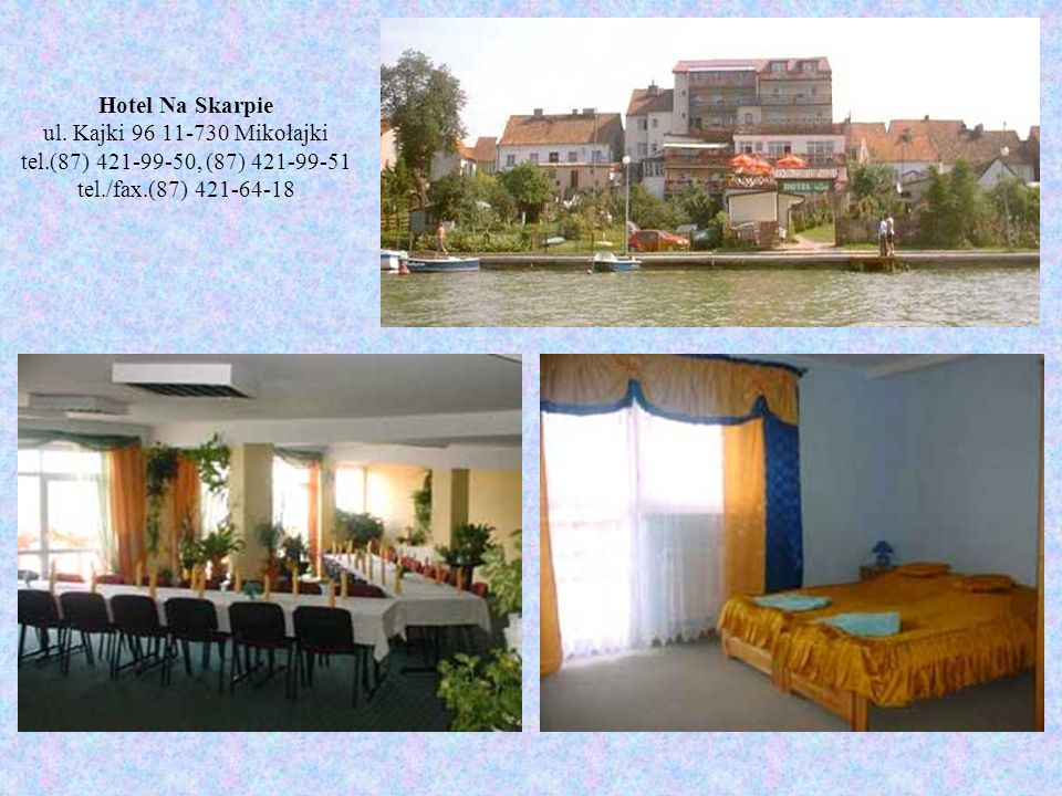 Hotel Na Skarpie ul. Kajki 96 11-730 Mikołajki tel