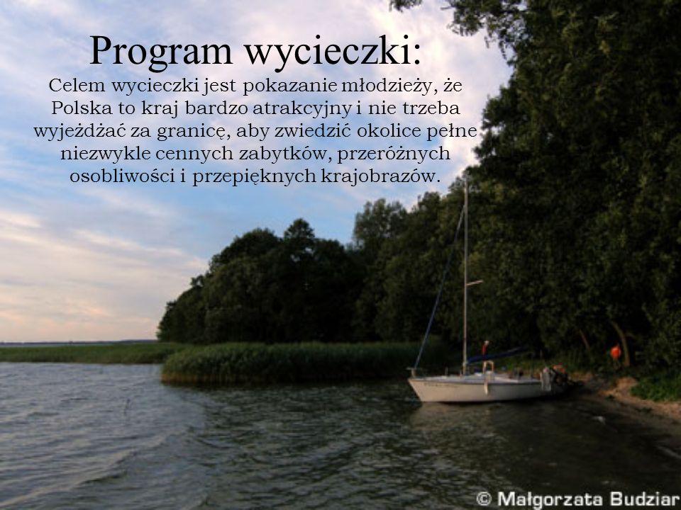 Program wycieczki: Celem wycieczki jest pokazanie młodzieży, że Polska to kraj bardzo atrakcyjny i nie trzeba wyjeżdżać za granicę, aby zwiedzić okolice pełne niezwykle cennych zabytków, przeróżnych osobliwości i przepięknych krajobrazów.