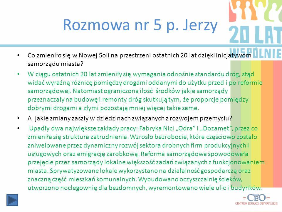 Rozmowa nr 5 p. Jerzy Co zmieniło się w Nowej Soli na przestrzeni ostatnich 20 lat dzięki inicjatywom samorządu miasta