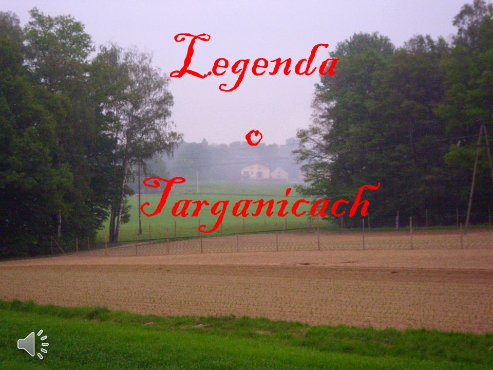 Legenda o Targanicach