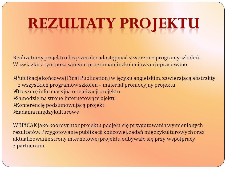 Rezultaty projektu Realizatorzy projektu chcą szeroko udostępniać stworzone programy szkoleń.