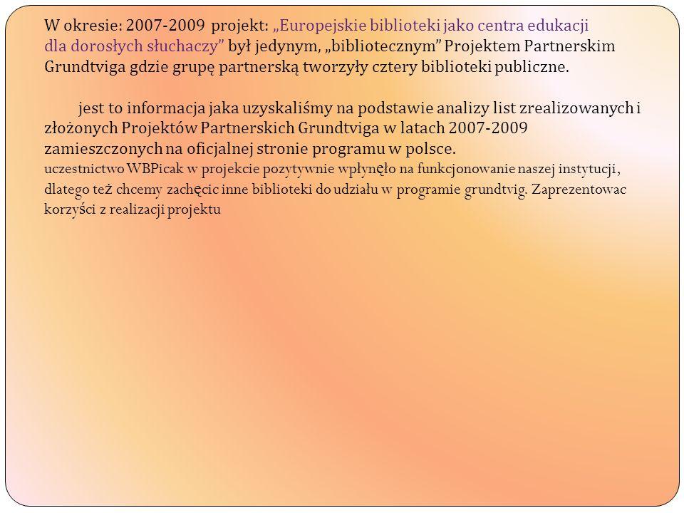 """W okresie: 2007-2009 projekt: """"Europejskie biblioteki jako centra edukacji"""