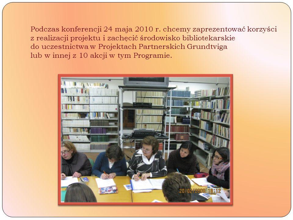 Podczas konferencji 24 maja 2010 r. chcemy zaprezentować korzyści