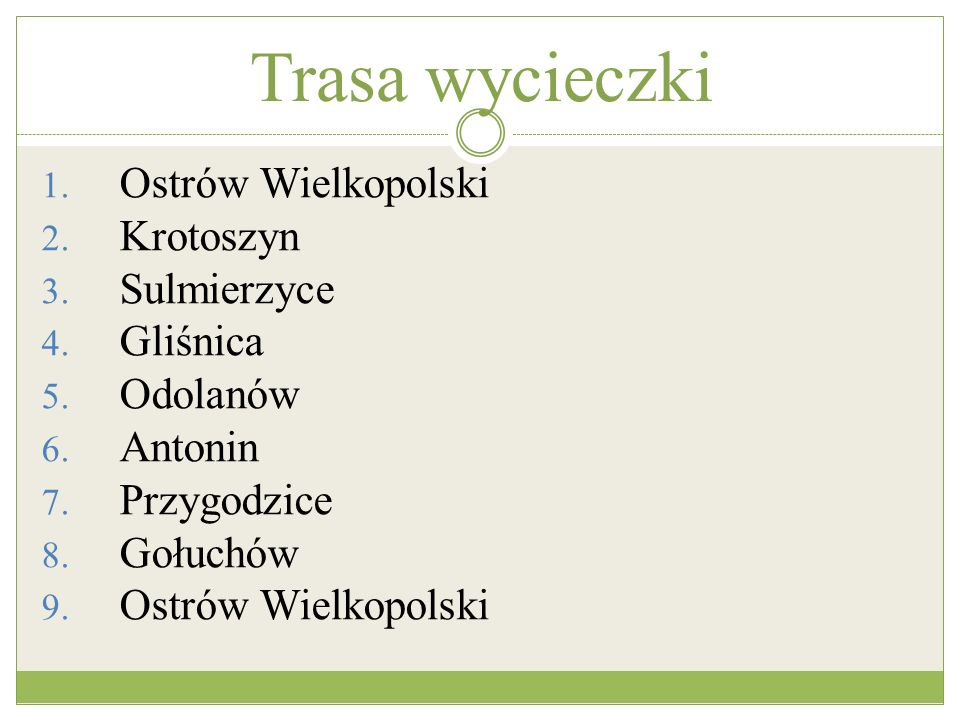 Trasa wycieczki Ostrów Wielkopolski Krotoszyn Sulmierzyce Gliśnica